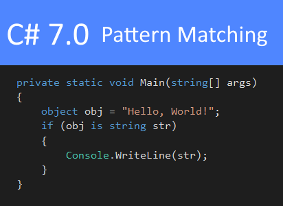 C# 7.0 Pattern Matching. Part1