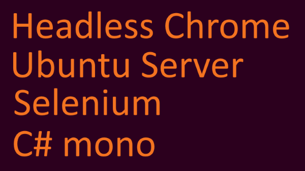 [Mono] Selenium with headless ChomeDriver on Ubuntu Server